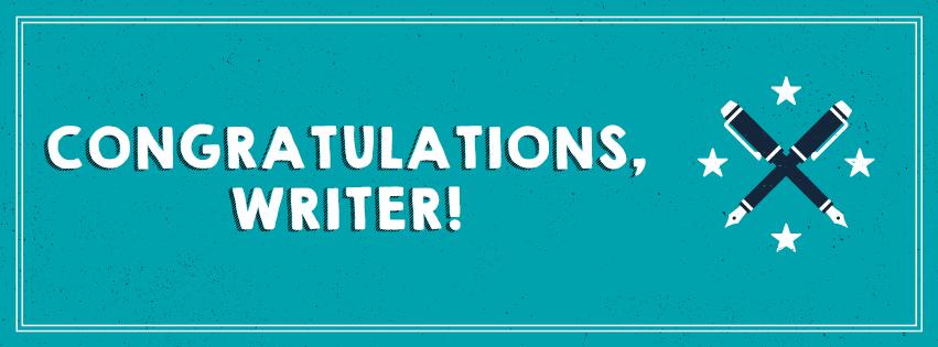 Congrats, writer!