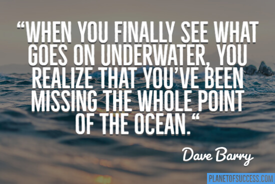 What goes own underwater quote