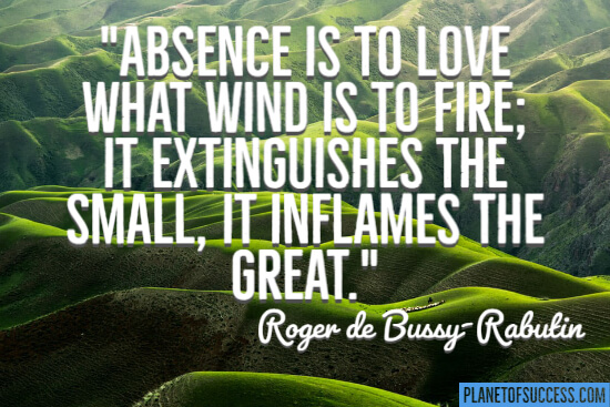Absence is to love quote