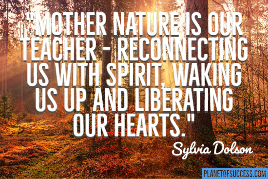 Mother nature is our teacher quote