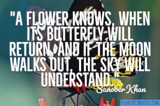 A flower knows quote