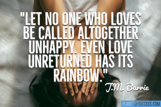 Love unreturned has its rainbow