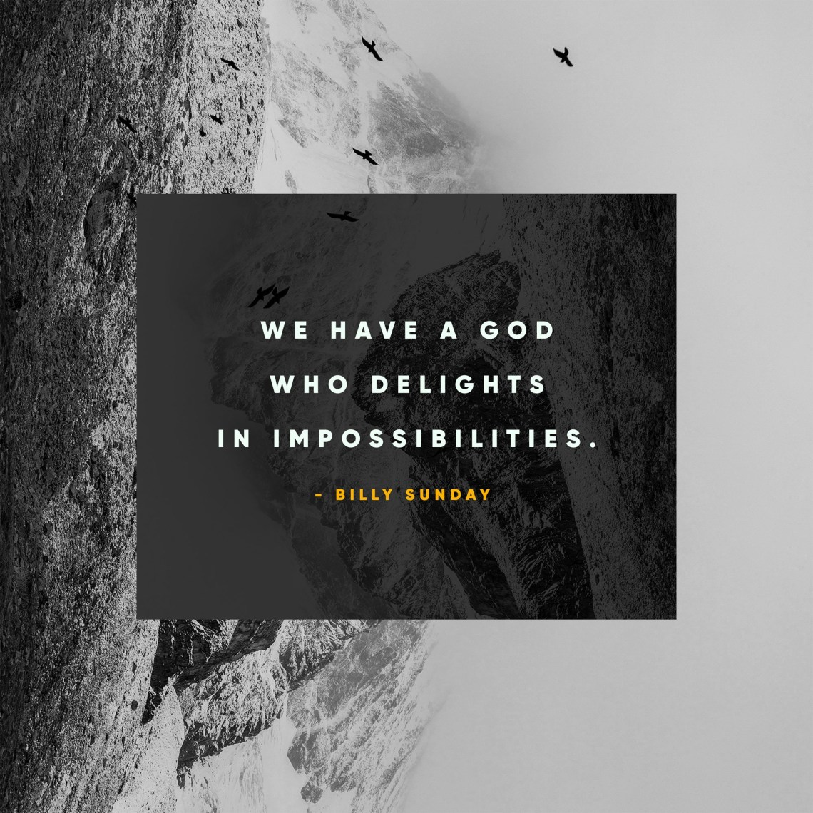 Download We have a God who delights in impossibilities. - Billy ...