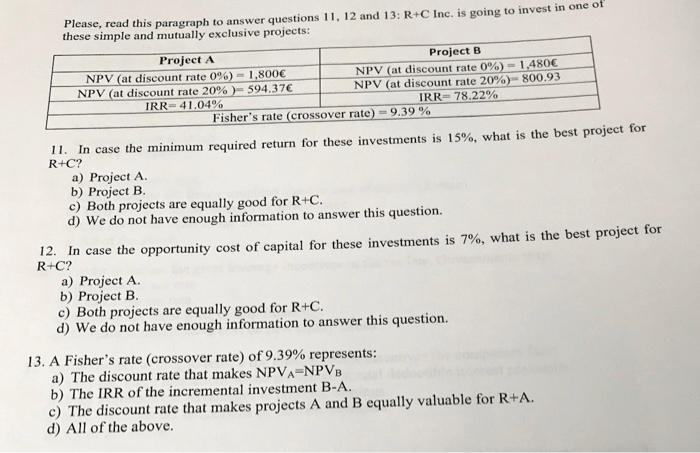Please, read this paragraph these simple and mutually exclusive projects: to answer questions 11, 12 and 13: R+C Inc, is goin