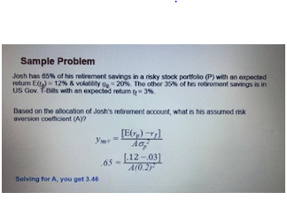 Sample Problem Josh has 65of this retirement savings in a misky stock portfolio (P) with an expected return E ) 12N & voy 20