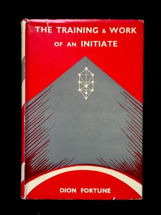 The Training & Work Of An Intiate by Dion Fortune