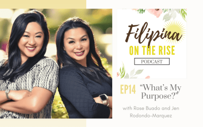 """What's My Purpose?"" with Rose & Jen, Co-Authors of In Her Purpose: 40 Principles of Asian Women Redefining Success on Their Own Terms"