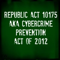 Republic Act 10175 AKA Cybercrime Prevention Act of 2012