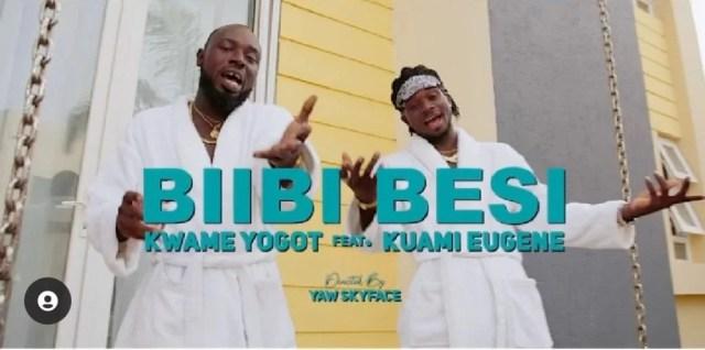 Kwame Yogot Biibi Besi Lyrics Ft Kuami Eugene