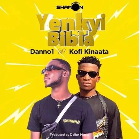 Danno1-Ft.-Kofi-Kinaata-Yenkyi-Bibia-e1617094212210