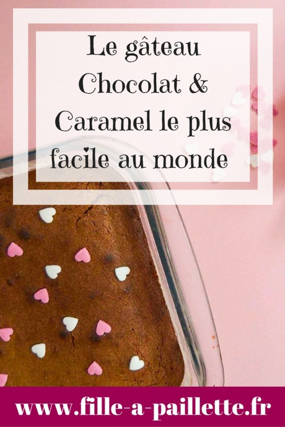 Le gâteau au Chocolat & Caramel le plus facile au monde