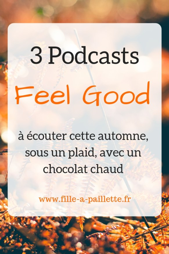 3 podcasts feel good à écouter cet automne