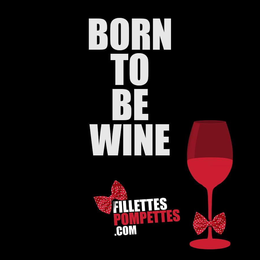 born_to_be_wine_fillettes_pompettes