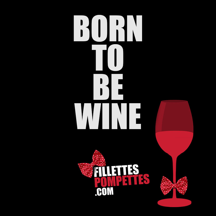 born_to_be_wine_fillettes_pompettes