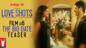 Love Shots – Film #6   The Big Date   Rhea Chakraborty   Saba Azad   Mohit Marwah