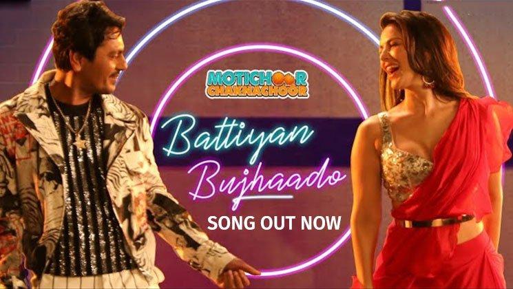 Battiyan Bujhaado – Motichoor Chaknachoor| Nawazuddin S, Sunny L | Jyotica Tangri, Ramji G | Kumaar