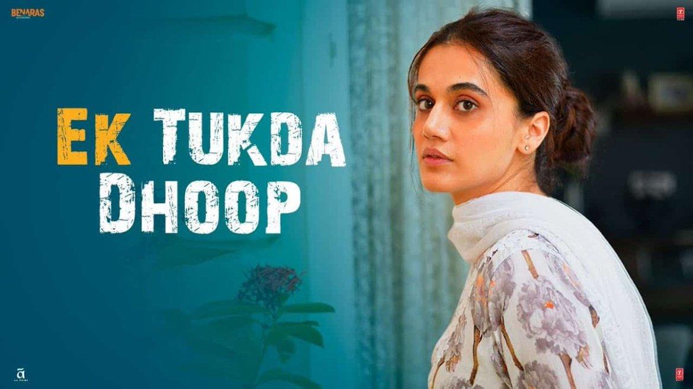 Ek Tukda Dhoop Video | THAPPAD | Taapsee Pannu | Raghav Chaitanya | Anurag Saikia