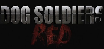 Dog Soldiers Red 2011