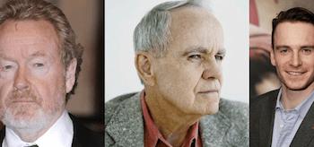 Ridley Scott, Cormac McCarthy, Michael Fassbender