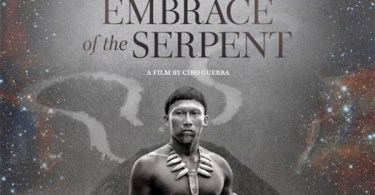 Embrace of The Serpent Trailer & Poster
