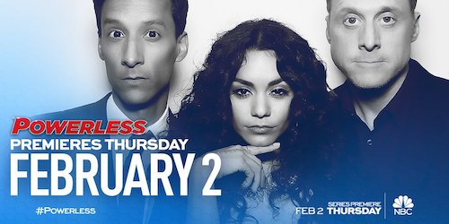 Powerless Premiere Banner