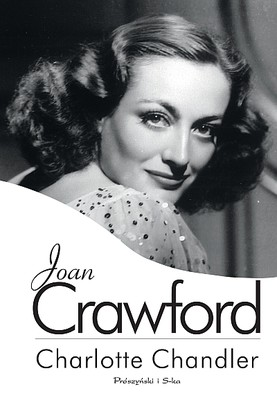charlotte-chandler-joan-crawford-not-the-girl-next-door-joan-crawford-a-personal-biography-cover-okladka