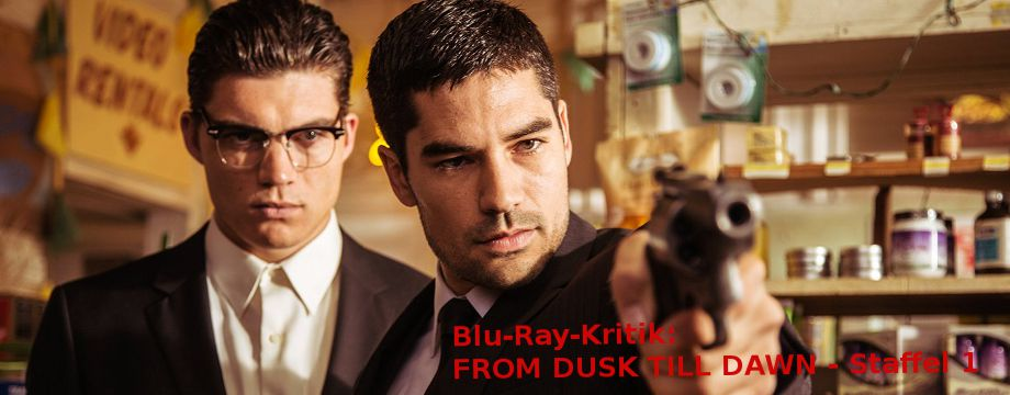 FROM DUSK TILL DAWN – Staffel 1 - Kritik