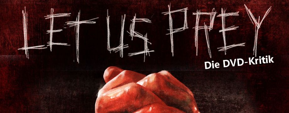 Let Us Prey - Filmkritik
