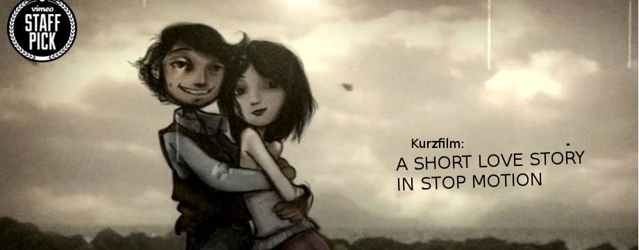 A SHORT LOVE STORY IN STOP MOTION - Kurzfilm