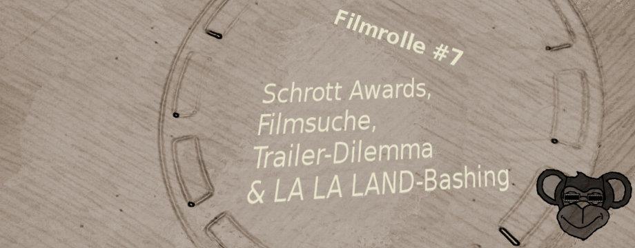 Filmrolle 7_Schrott Awards_Trailer-Dilemma_LA LA LAND-Bashing