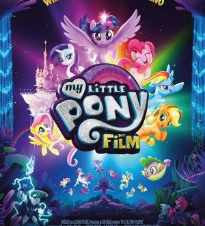 My little Pony - Der Film - Poster | Animationsfilm um Spielzeugfiguren