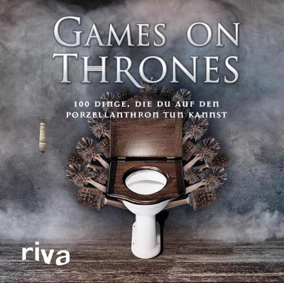 Games on Thrones - 100 Dinge, die man auf dem Klo tun kann - Riva Verlag | Buch