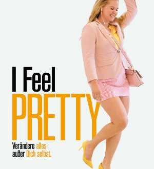 I Feel Pretty - Poster | Komödie