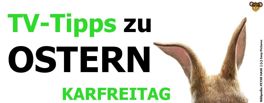 TV-Tipps zu Ostern 2018 - Karfreitag   30.03.2018