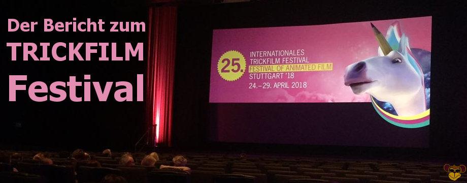 25. Internationales Trickfilm Festival in Stuttgart 2018 - Der Festvial Bericht