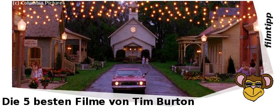 Die fünf Besten Filme von Tim Burton