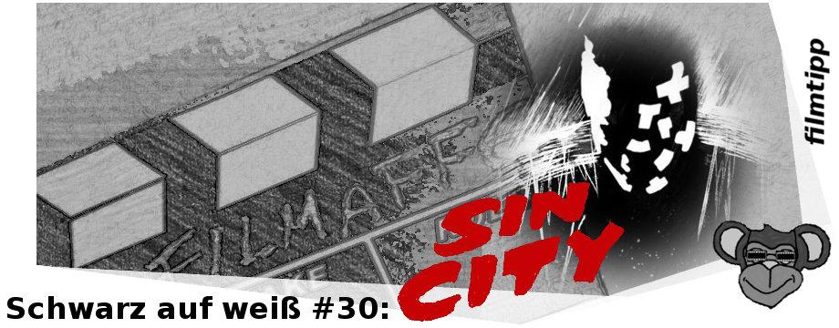 Schwarz auf weiß #30 - Sin City | Comicverfilmung