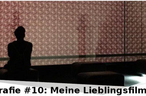 Filmaffografie #10 - Meine Lieblingsfilme