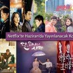 Netflix'te Haziran Ayında   İddialı Kore Dizileri Yayına Giriyor!
