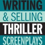 Writing and Selling Thriller Screenplays – Excerpt from Lucy V. Hay at Bang2Write