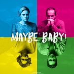 Maybe, Baby! (2018) Online Subtitrat in Romana
