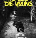 The Good Die Young (2018) Online Subtitrat in Romana