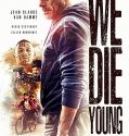 We Die Young (2019) online subtitrat in romana HD