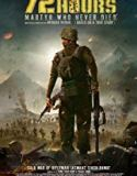 72 Hours: Martyr Who Never Died (2019) online subtitrat in romana HD