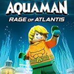 Lego DC Comics Super Heroes: Aquaman-Rage of Atlantis (2018) online subtitrat in romana HD