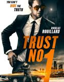 Trust No 1 (2019) online subtitrat in romana HD
