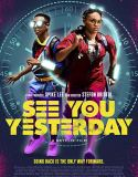 See You Yesterday (2019) online subtitrat in romana HD