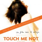 Touch Me Not (2018) online subtitrat in romana HD