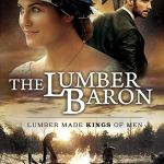 The Lumber Baron (2019) online subtitrat in romana HD