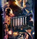 Trouble Is My Business (2018) Online Subtitrat in Romana